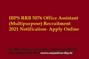 IBPS RRB 5076 Office Assistant (Multipurpose) Recruitment 2021 Notification