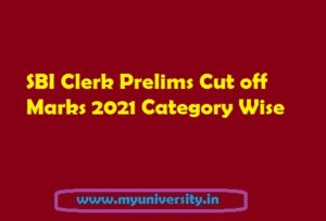 SBI Clerk Prelims Cut off Marks 2021 Category Wise