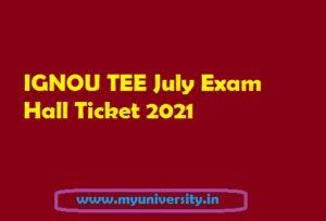 IGNOU TEE July Hall Ticket 2021